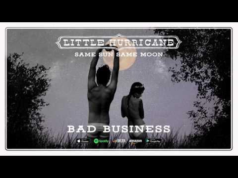 Little Hurricane - Bad Business (Same Sun Same Moon) 2017