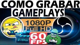 Como grabar gameplays a 60 FPS | Full HD | Sin Lag con Open Broadcaster | Tutorial | Configuracion