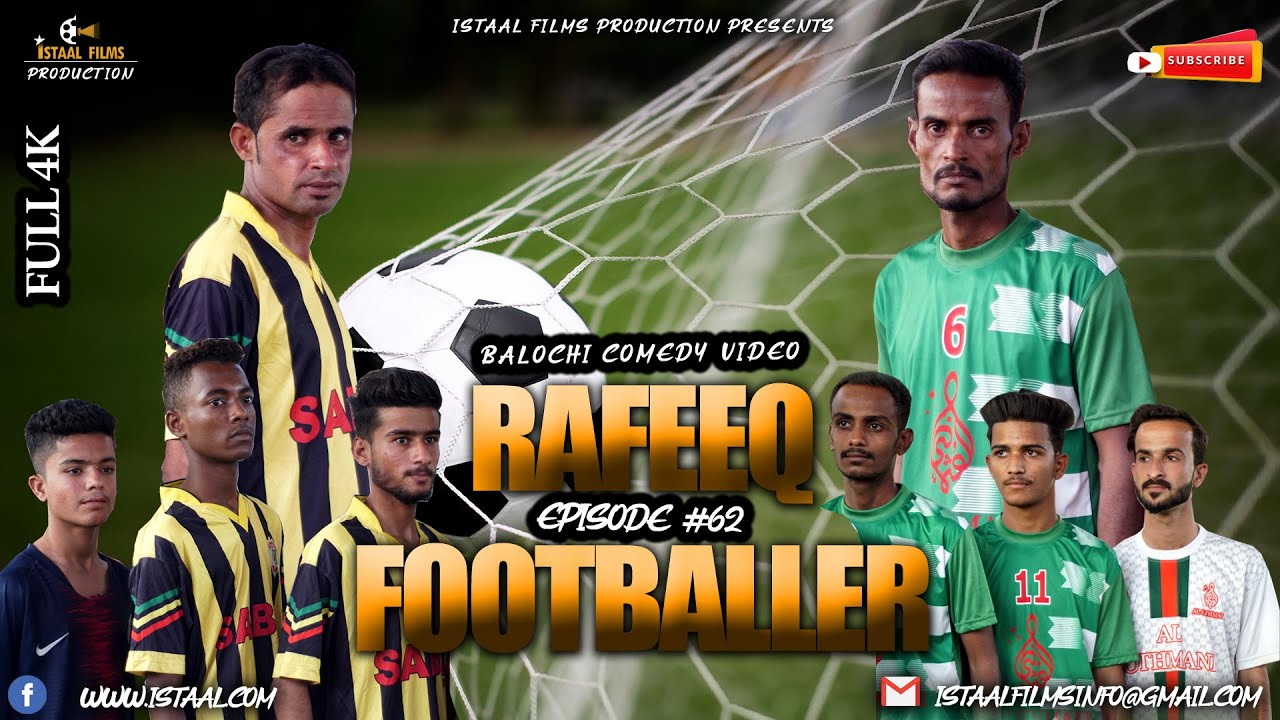 Rafeeq Footballer | Balochi Comedy Video | Episode #62 | 2020 #istaalfilms #basitaskani