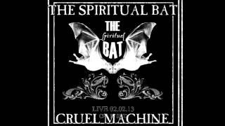 The Spiritual Bat - Cruel Machine Live @ CPA Fi Sud 02 02 13