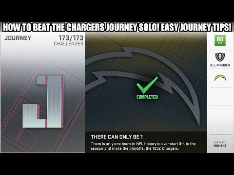 HOW TO BEAT THE CHARGERS JOURNEY SOLO! EASY TIPS TO BEAT JOURNEY! | MADDEN 19 ULTIMATE TEAM