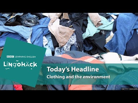 Clothing and the environment: Lingohack