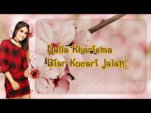 Nella Kharisma - Biar Kucari Jalanku (Lirik Video) HD