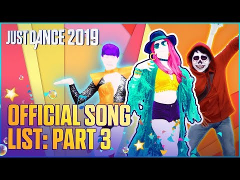 Just Dance 2019: Official Song List – Part 3 [US]