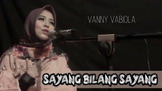 TRIO AMBISI - SAYANG BILANG SAYANG(COVER BY VANNY VABIOLA)