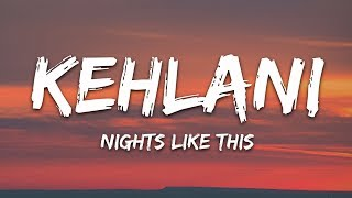Download Kehlani - Nights Like This (Lyrics) ft. Ty Dolla $ign Mp3 and Videos