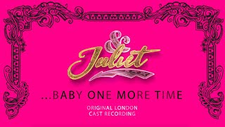 Miriam-Teak Lee, Original London Cast of & Juliet - …Baby One More Time [Official Audio]