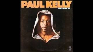 Paul Kelly - Come Lay Some Lovin