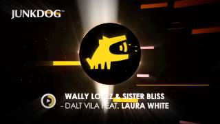 Wally Lopez & Sister Bliss - Dalt Vila feat Laura White (Original Mix)