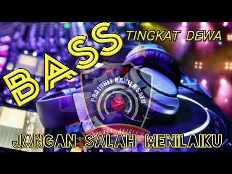 REMIX  DJ JANGAN SALAH MENILAIKU