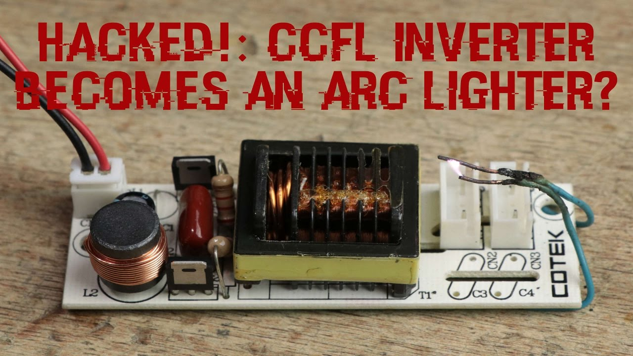 Hacked Ccfl Inverter Becomes An Arc Lighter Youtube