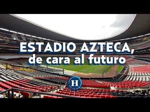 El ESTADIO AZTECA mira de cara al futuro