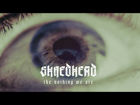 SHREDHEAD - The Nothing We Are