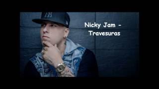 Nicky Jam   Travesuras Lyrics   Letra   720P HD