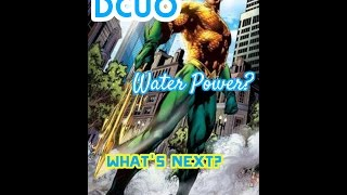 dcuo   water power   what comes next