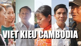 The Vietnamese In Cambodia: Viet Kieu Campuchia Life Documentary