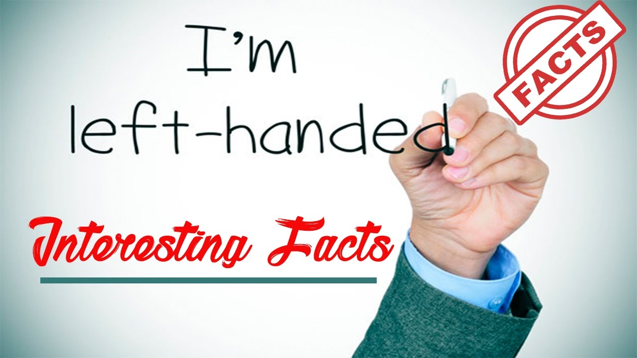 Left handedness interesting facts about left handed people