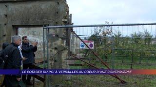 Yvelines | Le Potager du Roi à Versailles au coeur de la controverse