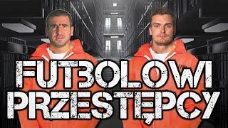 Piłkarze w więzieniu Cz.1
