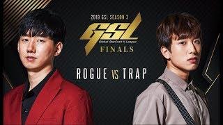 [2019 GSL S3] Code S Finals Rogue vs Trap