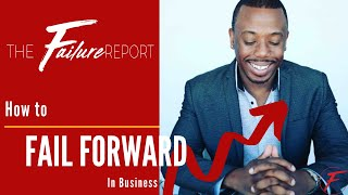 How I Failed Forward      The Failure Report              Ep. 3 | Marcus Cobb