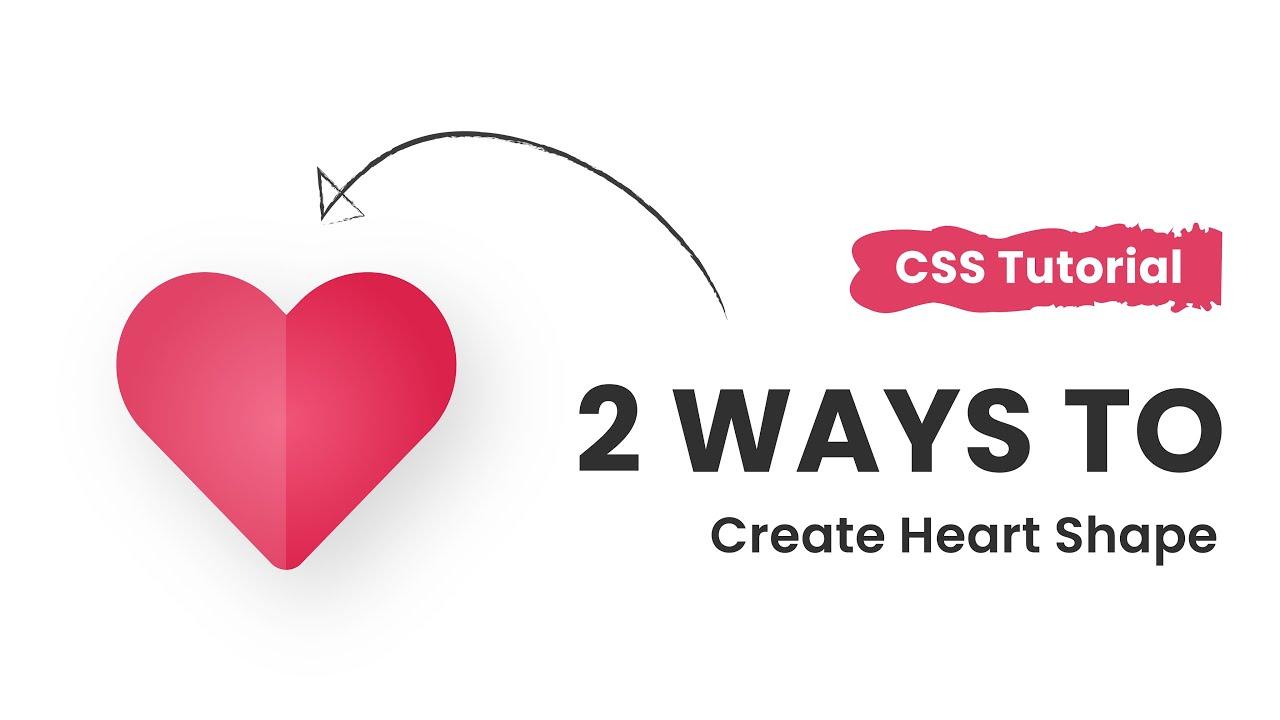 2 Ways To Create Heart Shape With CSS | CSS Heart Shape