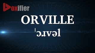 English Pronunciation of Orville - Voxifier.com