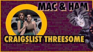 Craigslist Threesome - MAC & HAM