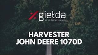 Xgiełda Harvester John Deere 1070D na sprzedaż
