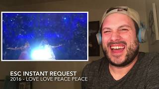 ESC Instant Reaction Request - 2016 - Love Love Peace Peace