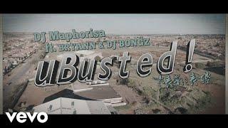 DJ Maphorisa, Bryann - uBusted ft. Dj Bongz