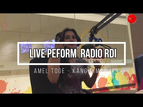 AMEL TOGE - KANG DIMAS ( LIVE PERFORM AT RADIO RDI JAKARTA )