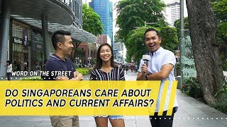 Do Singaporeans Care About Current Affairs And Politics?   Word On The Street