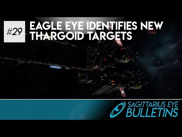 Sagittarius Eye Bulletin - Eagle Eye Identifies New Thargoid Targets