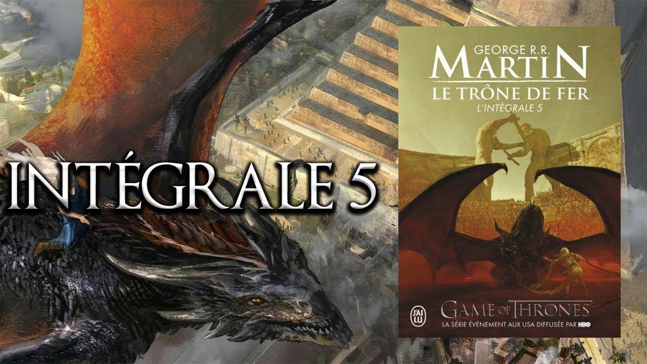 Livre Integrale 5 Trone De Fer Une Danse Avec Les Dragons