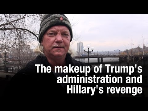 The makeup of Trump's administration and Hillary's revenge. Commentary by 'Texas' from Donbass