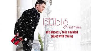 Michael Bublé - Mis Deseos / Feliz Navidad (ft. Thalia) [ Audio]
