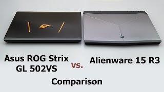 Alienware 15 R3 vs. Asus ROG Strix GL502VS Comparison Smackdown