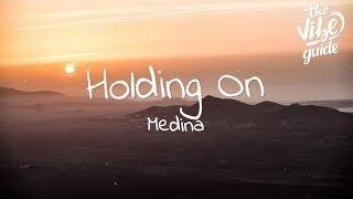 Medina - Holding On (Lyrics)