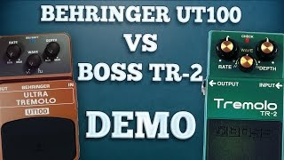 Behringer UT100 VS Boss TR-2 Tremolo (Comparison)