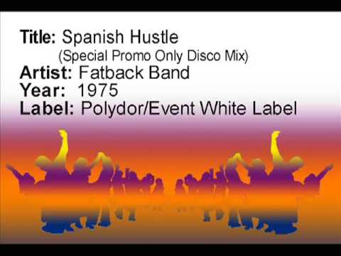 Spanish Hustle (Special Promo Only Disco Mix) - Fatback Band