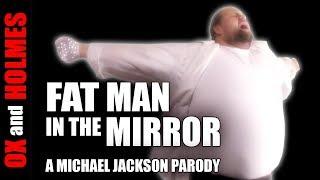 "Michael Jackson - ""Fat Man in the Mirror"" PARODY"
