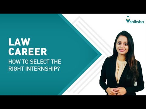 Tips To Shortlist The Right Internships For A Successful Career In LAW