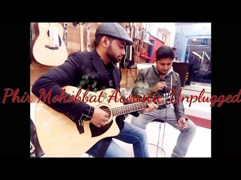 Phir Mohobbat acoustic guitar cover unplugged by Rahul Srivastava