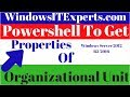Organizational unit in active directory - Powershell to get Properties of Organizational Unit