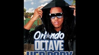 Orlando Octave - Her Body (2013 Soca)