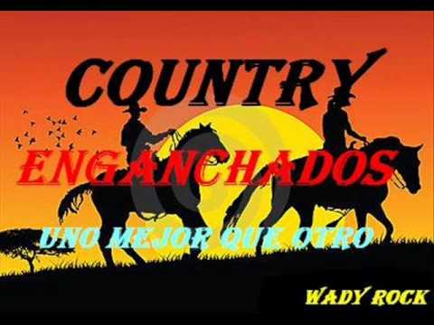 enganchados country-uno mejor que otro!!!!