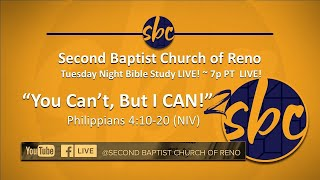 Second Baptist Church of Reno Bible Study... LIVE 7p PT - You Can't, But I CAN!  Pt 2
