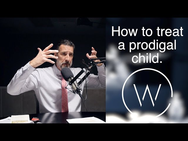 How to treat a prodigal child.