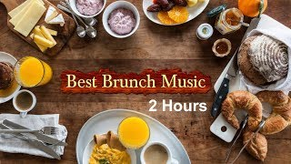 Brunch Music: 2 HOURS of Brunch Music Playlist of Brunch Music Mix for Sunday and Everyday